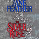 The Silver Rose Audiobook by Jane Feather Narrated by Serena Daniels