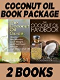 img - for Book Package: The Coconut Oil Guide: How to Stay Healthy, Lose Weight and Feel Good through Use of Coconut Oil & The Coconut Oil Handbook: How to Lose Weight, Improve Cholesterol, Alleviate Allergies book / textbook / text book