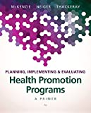 img - for Planning, Implementing, & Evaluating Health Promotion Programs: A Primer (7th Edition) book / textbook / text book