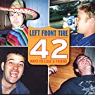 42 Ways to Lose A Friend