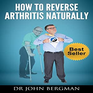 How to Reverse Arthritis Naturally Audiobook