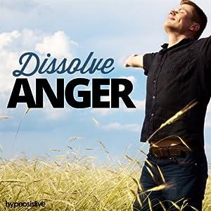 Dissolve Anger Hypnosis Speech