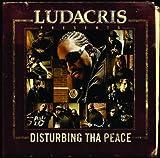 echange, troc Disturbing Tha Peace, Ludacris - Ludacris Presents Disturbing Tha Peace