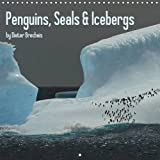 Penguins, Seals & Icebergs 2017: Polar and Subpolar Wildlife in Fascinating Pictures (Calvendo Scien