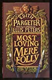 Most Loving Mere Folly (0316903337) by Pargeter, Edith