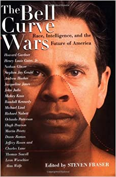 <b>The Bell Curve Wars</b>: <b>Race</b>, <b>Intelligence</b>, and <b>the Future</b> of <b>America</b> <b>...</b>