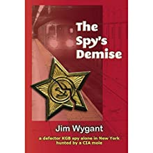 The Spy's Demise Audiobook by Jim Wygant Narrated by Jim Wygant