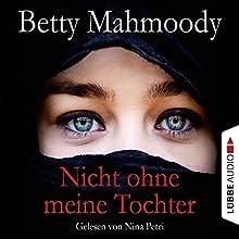 Nicht ohne meine Tochter (       gekürzt) von Betty Mahmoody Gesprochen von: Nina Petri