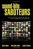 Sound-Bite Saboteurs: Public Discourse, Education, and the State of Democratic Deliberation (1438430426) by Drew, Julie