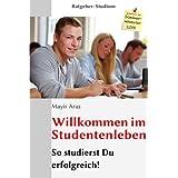 """Ratgeber: Studium: Willkommen im Studentenlebenvon """"Mayir Aras"""""""