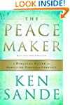 Peacemaker, The: A Biblical Guide to...