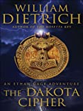 The Dakota Cipher (Ethan Gage Adventures Book 3)
