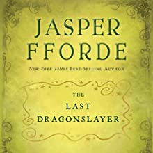 The Last Dragonslayer: The Chronicles of Kazam, Book 1 (       UNABRIDGED) by Jasper Fforde Narrated by Elizabeth Jasicki