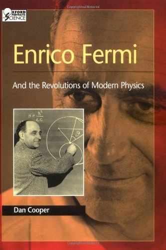 Enrico Fermi: And the Revolutions of Modern Physics (Oxford...