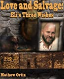 img - for Love and Salvage: Eli's Three Wishes book / textbook / text book