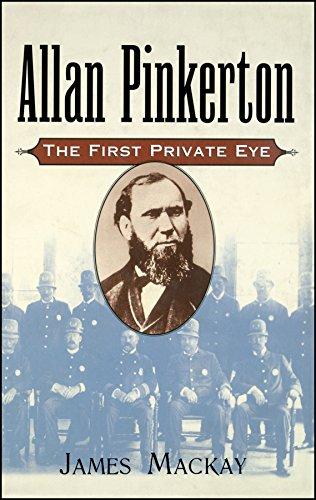 Allan Pinkerton: The First Private Eye