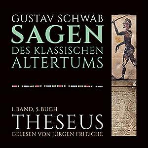 Theseus (Die Sagen des klassischen Altertums Band 1, Buch 5 - Teil 2) Hörbuch