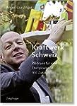 Kraftwerk Schweiz: Pl�doyer f�r eine...