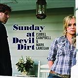 echange, troc Isobel Campbell & Mark Lanegan - Sunday At Devil Dirt