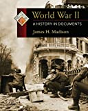 World War II: A History in Documents (Pages from History) (019533812X) by Madison, James H.