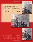 img - for Bedtime Stories From Our Childhood: The Early Years (Childhood Stories) (Volume 1) book / textbook / text book