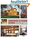 Construire sa maison en bois : Toutes...