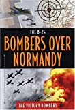 The B24 Bombers Over Normandy - The Victory Bombers