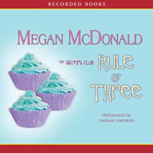 Rule of Three: The Sister's Club | [Megan McDonald]