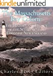 The Massachusetts Bay Colony: The His...