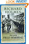 The Little Field Marshal: A Life of S...