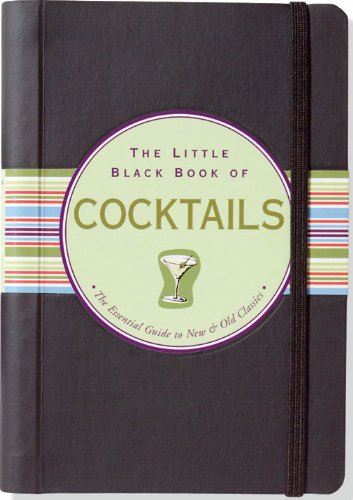 Download The Little Black Book of Cocktails: The Essential Guide to New & Old Classics