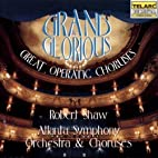 Grand & Glorious: Great Operatic Choruses by…
