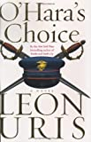 O'Hara's Choice (Uris, Leon) (0060568739) by Uris, Leon
