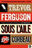 img - for sous l'aile du corbeau book / textbook / text book