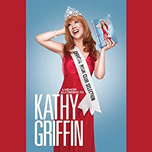 Official Book Club Selection | [Kathy Griffin]