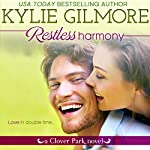 Restless Harmony: Clover Park, Book 5 | Kylie Gilmore