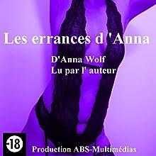 Les errances d'Anna 1 | Livre audio Auteur(s) : Anna Wolf Narrateur(s) : Anna Wolf