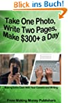Take One Photo, Write Two Pages, Make...