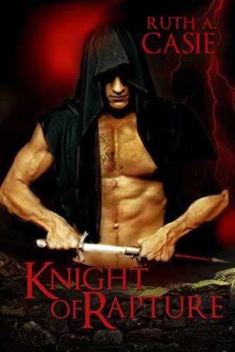 Knight Of Rapture by Ruth A. Casie ebook deal