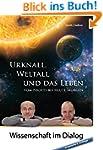 Urknall, Weltall und das Leben: Vom N...