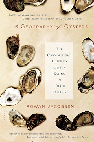Download A Geography of Oysters: The Connoisseur's Guide to Oyster Eating in North America