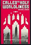 Called to Holy Worldliness (Laity Exchange Books) (080061397X) by Mouw, Richard J.