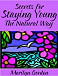 Secrets for Staying Young the Natural...