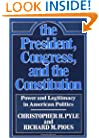 The President, Congress, and the Constitution: Power and Legitimacy in American Politics