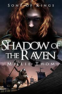(FREE on 2/20) Shadow Of The Raven: Sons Of Kings: Book One by Millie Thom - http://eBooksHabit.com