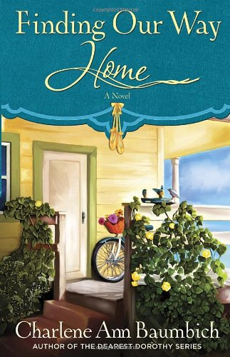 Finding Our Way Home: A Novel (A Snowglobe Connections Novel), Baumbich, Charlene