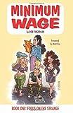 Minimum Wage Volume 1: Focus on the Strange