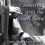 Connecting with the Heart Sutra: Mazu's Heart Sutra | John Daido Loori Roshi