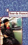 Tour de France. Junge französische Literatur (Wagenbachs Taschenbücherei)