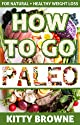 How to Go PALEO: Natural and Healthy Weight Loss